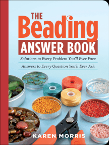 The Beading Answer Book: Solutions to Every Problem You'll Ever Face, Answers to Every Question You'll Ever Ask