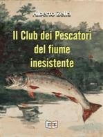 Il club dei pescatori del fiume inesistente