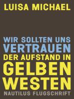 Wir sollten uns vertrauen. Der Aufstand in gelben Westen