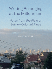 Writing Belonging at the Millennium: Notes from the Field on Settler-Colonial Place
