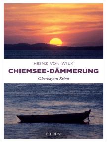 Chiemsee-Dämmerung: Oberbayern Krimi