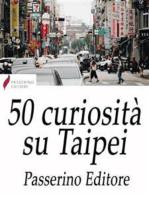 50 curiosità su Taipei