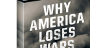 Why America Loses Wars