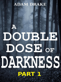 A Double Dose of Darkness Part 1: A Double Dose of Darkness Serialized, #1