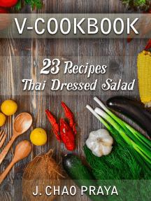 V-Cookbook: 23 Recipes Thai Dressed Salad