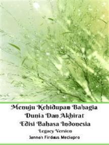 Menuju Kehidupan Bahagia Dunia Dan Akhirat Edisi Bahasa Indonesia Legacy Version