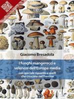 I funghi mangerecci e velenosi dell'Europa media