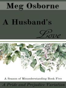 A Husband's Love: A Season of Misunderstanding, #5