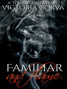 Familiar & Flame