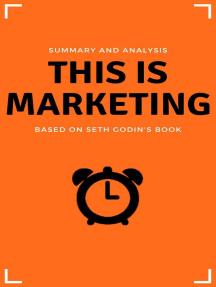 Summary: This Is Marketing: Business Book Summaries