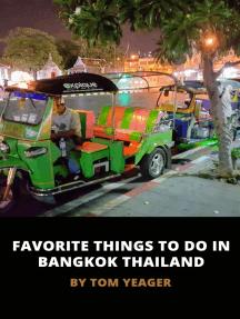Favorite Things To Do In Bangkok Thailand