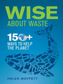 Wise About Waste: 150+ Ways To Help The Planet