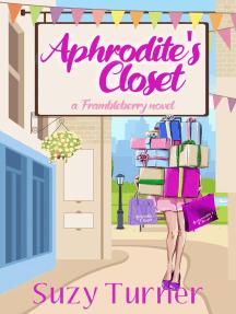 Aphrodite's Closet: A Frambleberry Novel