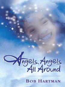 Angels, Angels All Around
