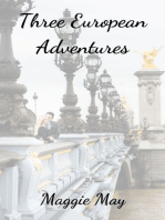 Three European Adventures