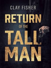 Return of the Tall Man
