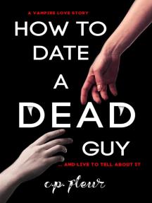 How to Date a Dead Guy: How to Date a Dead Guy, #1