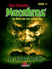 Dan Shocker's Macabros 11: Im Leichen-Labyrinth