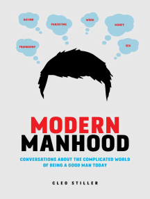 Modern Manhood: Conversations About the Complicated World of Being a Good Man Today
