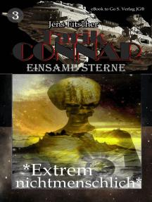 """""""Extrem Nichtmenschlich"""" (TARIK CONNAR Einsame Sterne 3)"""