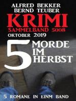 Krimi Sammelband 5008 – 5 Morde im Herbst Oktober 2019