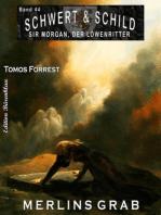 Schwert und Schild – Sir Morgan, der Löwenritter Band 44