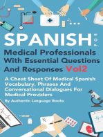 Spanish for Medical Professionals With Essential Questions and Responses Vol 2: A Cheat Sheet Of Medical Spanish Vocabulary, Phrases And Conversational Dialogues For Medical Providers