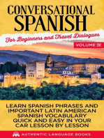 Conversational Spanish for Beginners and Travel Dialogues Volume IV