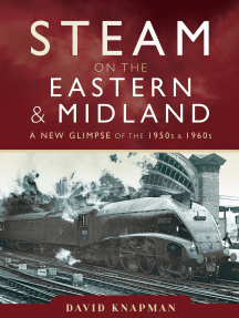 Steam on the Eastern and Midland: A New Glimpse of the 1950s and 1960s