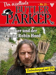 Der exzellente Butler Parker 21 – Kriminalroman: Parker und der zweite Robin Hood