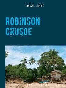 Robinson Crusoe: Tome I