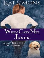 When Cary Met Jaxer