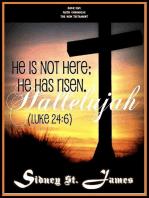 Hallelujah - He is not Here; He Has Risen (Luke 24