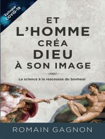 Et l'homme créa Dieu à son image, 3e édition: La science à la rescousse du bonheur