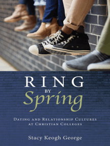 Ring by Spring: Dating and Relationship Cultures at Christian Colleges