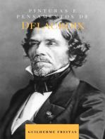 Pinturas e pensamentos de Delacroix