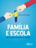 Família e Escola: Interações Densas e Tensas