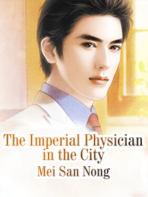 The Imperial Physician in the City: Volume 3