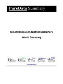 Miscellaneous Industrial Machinery World Summary: Market Values & Financials by Country
