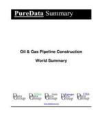 Oil & Gas Pipeline Construction World Summary