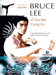 Bruce Lee: El tao del Gung Fu
