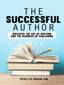 The Successful Author: Discover the Art of Writing and the Business of Publishing: Successful Author, #1