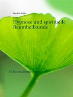 Hypnose und spirituelle Baumheilkunde