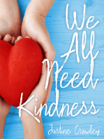 We All Need Kindness