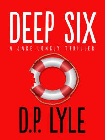 Deep Six: A Novel