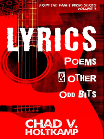 Lyrics, Poems & Other Odd Bits: From the Vault Music Series, #3