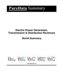 Electric Power Generation, Transmission & Distribution Revenues World Summary: Market Values & Financials by Country