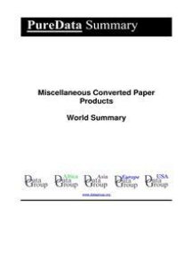 Miscellaneous Converted Paper Products World Summary: Market Values & Financials by Country