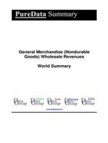 General Merchandise (Nondurable Goods) Wholesale Revenues World Summary: Market Values & Financials by Country