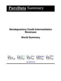 Nondepository Credit Intermediation Revenues World Summary: Market Values & Financials by Country